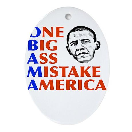 Obama: One Big Ass Mistake America Oval Ornament
