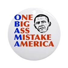 Obama: One Big Ass Mistake America Ornament (Round