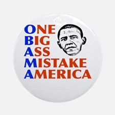 Obama: One Big Ass Mistake America Ornament (Round