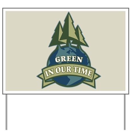 Green In Our Time Yard Sign