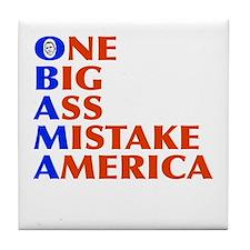 Obama: One Big Ass Mistake America Tile Coaster