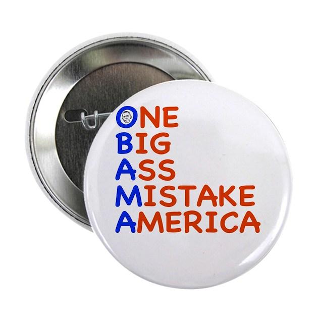 Obama one big ass mistake america