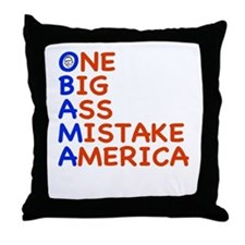 Obama: One Big Ass Mistake America Throw Pillow