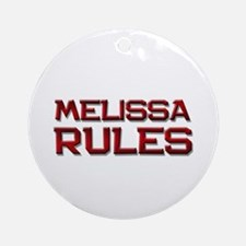 melissa rules Ornament (Round)