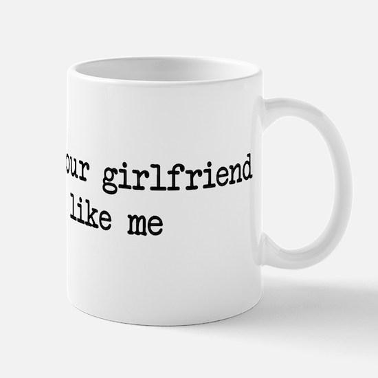 Girlfriend - hot like me Mug