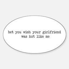 Girlfriend - hot like me Oval Decal