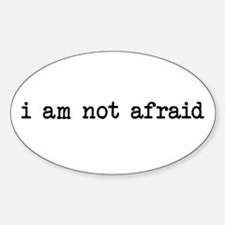 i am not afraid Oval Decal