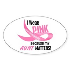 I Wear Pink For My Aunt 33.2 Oval Decal