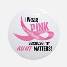 I Wear Pink For My Aunt 33.2 Ornament (Round)