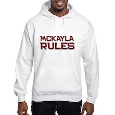 mckayla rules Hoodie Sweatshirt