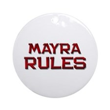 mayra rules Ornament (Round)