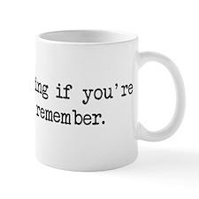 Too drunk to remember Mug