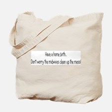 Have a Home birth the midwive Tote Bag