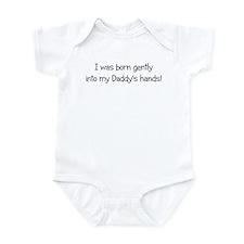 I was born gently into my Dad Infant Bodysuit