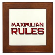 maximilian rules Framed Tile