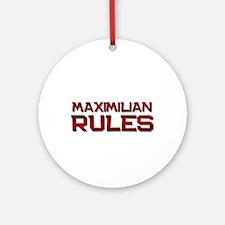 maximilian rules Ornament (Round)
