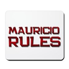 mauricio rules Mousepad