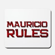 mauricio rules Mousepad