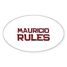 mauricio rules Oval Decal