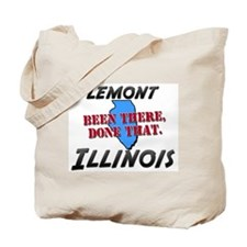 lemont illinois - been there, done that Tote Bag