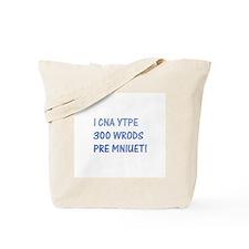 I cna ytpe 300 wrods Tote Bag