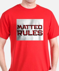 matteo rules T-Shirt