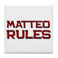 matteo rules Tile Coaster