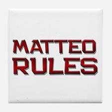 matteo rules Tile Coaster