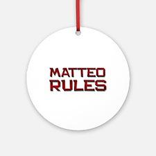 matteo rules Ornament (Round)