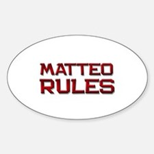 matteo rules Oval Decal