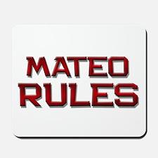 mateo rules Mousepad