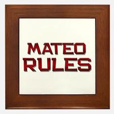 mateo rules Framed Tile