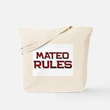 mateo rules Tote Bag