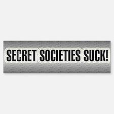 Secret Societies Suck ~ Bumper Bumper Bumper Sticker