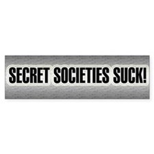 Secret Societies Suck ~ Bumper Bumper Sticker