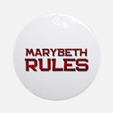 marybeth rules Ornament (Round)