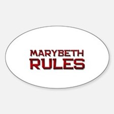 marybeth rules Oval Decal