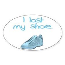 I lost my shoe. Oval Decal