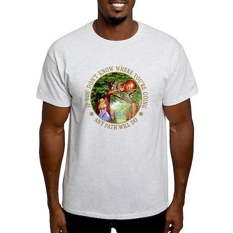 ANY PATH WILL DO Light T-Shirt
