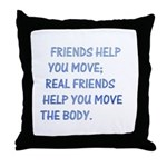 Real friends help you move th Throw Pillow