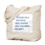 Real friends help you move th Tote Bag