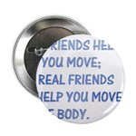 "Real friends help you move th 2.25"" Button (10 pac"