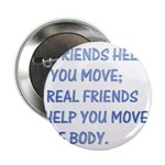 Real friends help you move th Button