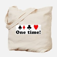 One time! Tote Bag