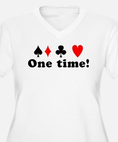 One time! T-Shirt