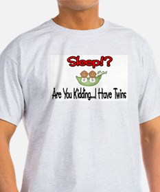 Sleep!? I have Twins T-Shirt