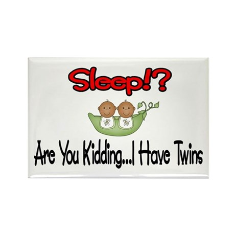 Sleep!? I have Twins Rectangle Magnet