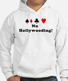 No Hollywooding! Hoodie