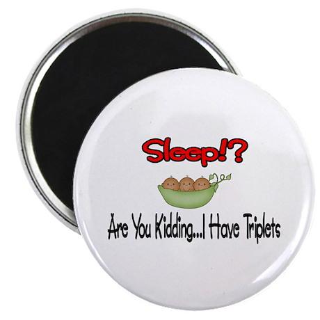 Sleep!? I have Triplets Magnet