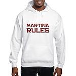 martina rules Hooded Sweatshirt